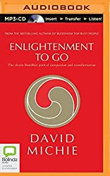 Enlightenment to Go: The Classic Buddhist Path of Compassion and Transformation by David Michie (2015-12-01)