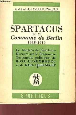 SPARTACUS ET LA COMMUNE DE BERLIN - 1918 / 1919 - N°15 - LE CONGRES DE SPARTACUS - DISCOURS SUR LE PROGRAMEE - TESTAMENTS POLITIQUES DE ROSA LUXEMBOURG ET DE KARL