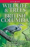 Wildlife & Trees in British Columbia