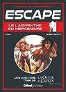 Escape ! Le Labyrinthe du mercenaire: Une aventure de La Quête d'Ewilan par Lylian