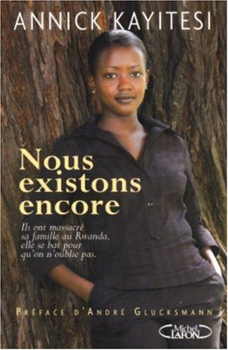 Nous existons encore par Annick Kayitesi, Albertine Gentou