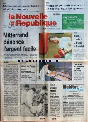 NOUVELLE REPUBLIQUE (LA) [No 13491] du 13/02/1989 - MITTERRAND DENONCE L'ARGENT FACILE - SEREIN PAR GUENERON - LE CONFLITS DES GARDIENS DE PRISONS - HGONRIE / POUVOIR PARTAGE SOUS HAUTE SURVEILLANCE - AFGHANISTAN / NAJIBULLAH APPELLE A COMBATTRE LE PAKISTAN - PAKISTAN / CROISADE TRAGIQUE DES FOUS DE MAHOMET - LES OEUF ET LA SALMONELLOSE - LES SPORTS / BOXE AVEC JACQUOT - DON CURRY - HALIMI