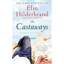 The Castaways: A Novel by Elin Hilderbrand (2011-07-01)