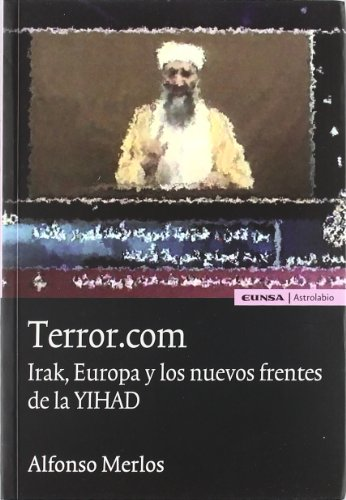 Terror.com: Irak, Europa y los nuevos frentes de la yihad (Astrolabio)