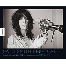 Patti Smith 1969-1976. Bildband mit einem Vorwort von Patti Smith