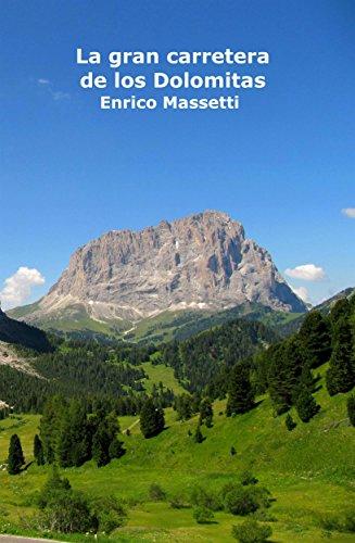 La Gran Carretera De Los Dolomitas por Enrico Massetti