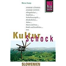 Reise Know-How KulturSchock Slowenien: Alltagskultur, Traditionen, Verhaltensregeln, ...