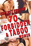 FORBIDDEN AND TABOO WOMEN : 70 EXPLICIT EROTICA SHORT STORIES (ADULT EROTIC COLLECTION) (English Edition)