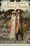Darcy and Elizabeth: A Season of Courtship: Volume 1 (Darcy Saga Prequel Duo)