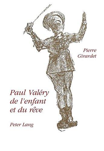 Paul Valery: de L'Enfant Et Du Reve par Pierre Girardet