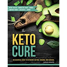 The Keto Cure: An essential guide to ketogenic dieting, cooking, and survival (English Edition)