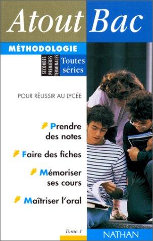 Méthodologie : Toutes séries, secondes, premières, terminales, pour réussir au lycée