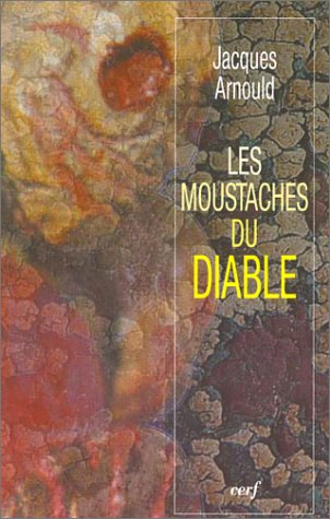 Les moustaches du diable par Jacques Arnould