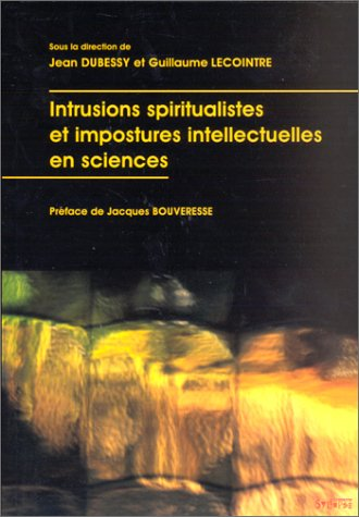 Intrusions spiritualistes et impostures intellectuelles en sciences