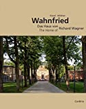 Wahnfried ? Das Haus von Richard Wagner: The Home of Richard Wagner -