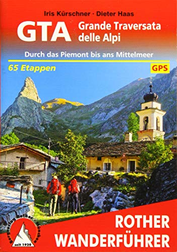 GTA - Grande Traversata delle Alpi: Durch das Piemont bis ans Mittelmeer. 65 Etappen. Mit GPS-Tracks (Rother Wanderführer)