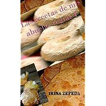 RECETAS: DE MIS ABUELAS REGIAS I (Spanish Edition)