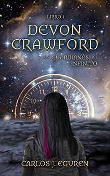 Devon Crawford y los Guardianes del Infinito (Saga Devon Crawford nº 1) de [Eguren, Carlos J.]