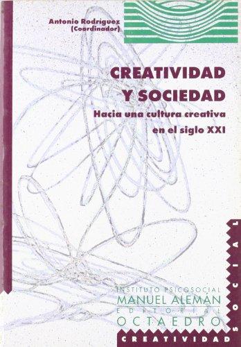 Creatividad y sociedad : hacia una cultura creativa en el siglo XXI (Educación-Psicopedagogía)
