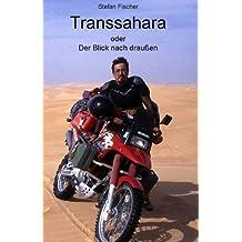 Transsahara oder der Blick nach draussen