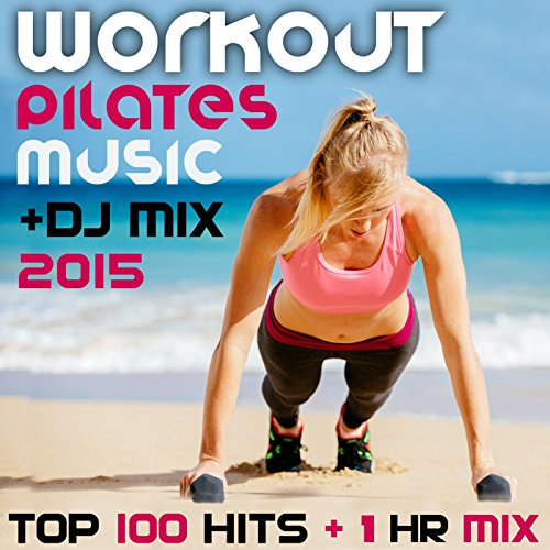Workout Pilates Music 2014 Top Hits 1 Hr Groovy Downbeat DJ Mix