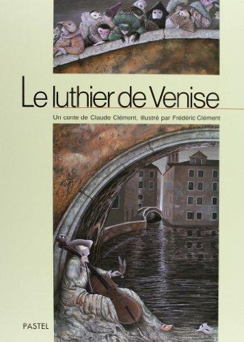 Le luthier de Venise par Claude Clément