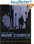 How to Draw Noir Comics: The Art and...