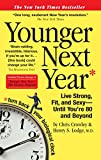 Image de Younger Next Year: Live Strong, Fit, and Sexy - Until You're 80 and Beyond (English Edition)
