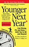 Younger Next Year: A Guide to Living...