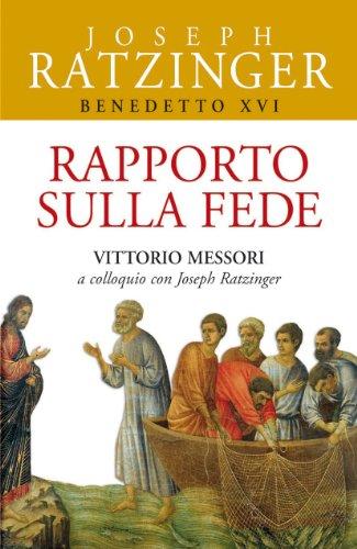 Rapporto sulla fede. Vittorio Messori a colloquio con Joseph Ratzinger (Benedetto XVI) por Benedetto XVI (Joseph Ratzinger)
