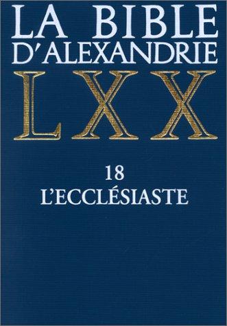 La Bible d'Alexandrie LXX, tome 18 : L'Ecclésiaste par Françoise Vinel