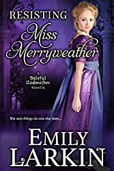 Resisting Miss Merryweather (Baleful Godmother Historical Romance Series Book 2) (English Edition)