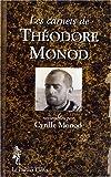 """Afficher """"Carnets de theodore monod (Les)"""""""