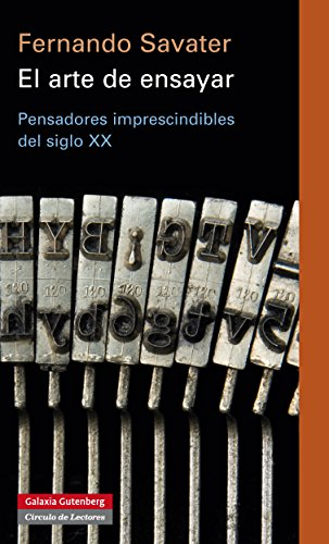 El arte de ensayar: Pensadores imprescindibles del siglo XX (Ensayo) por Fernando Savater
