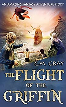 The Flight of the Griffin (English Edition) von [Gray, C.M.]