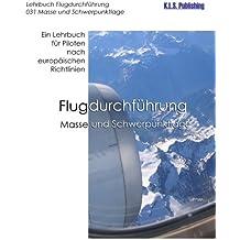 Masse und Schwerpunktlage (Farbdruckversion): 031 Mass and Balance - ein Lehrbuch für Piloten nach europäischen Richtlinien