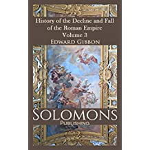 History of the Decline and Fall of the Roman Empire - Volume 3 (English Edition)