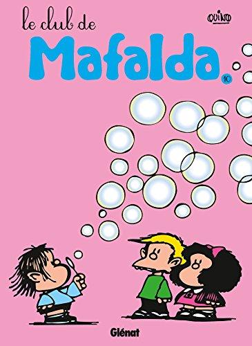 Mafalda - Tome 10 NE: Le club de Mafalda