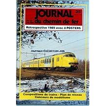 JOURNAL DU CHEMIN DE FER [No 35] du 01/02/1990 - CONCOURS MARKLIN - LA LIBRE BELGIQUE - JOURNAL DU CHEMIN DE FER - COMPOSITIONS DE TRAINS - ANDRIOLI - LE JUBILE NS-150 - UNE REUSSITE - RETROSPECTIVE DE L'ANNEE - LA CONSTRUCTION ARTISANALE D'ARBRES - PLAN DE RESEAU N - EN VOITURE POUR LA MONTAGNE - LES SPUDS DE LEMACO - L'ATELIER MECANIQUE WILHELM BOCK - TUYAUX PHOTOS - BIBLIOGRAPHIE - INTERESSANT A SAVOIR - JOURNAL DES NOUVEAUTES .