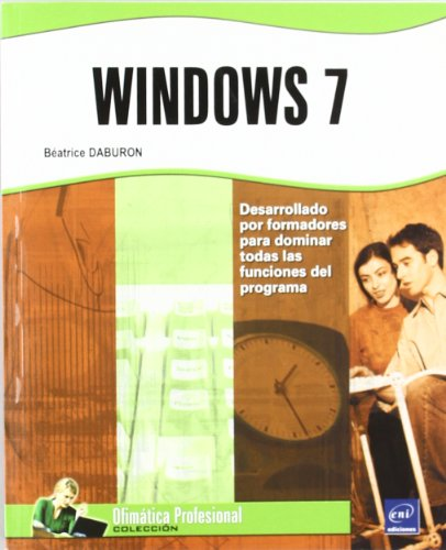 Windows 7 - ofimatica profesional por Beatrice Daburon