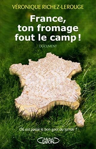 France, ton fromage fout le camp ! Où est passé le bon goût du terroir ?