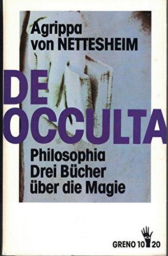 De Occulta Philosophia. Drei Bücher über die Magie