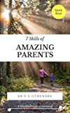 #5: 7 Skills of Amazing Parents: A Simplified Guide to Parenting