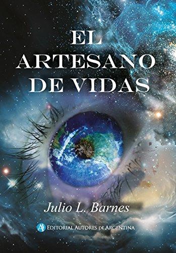 El artesano de vidas por Julio L Barnes