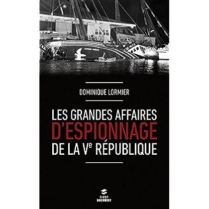 Les grandes affaires d'espionnage de la Ve République (Documents)