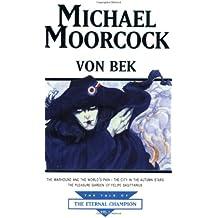 "Von Bek: ""Warhound and the World's Pain"", ""City in the Autumn Stars"", ""Pleasure Gardens of Felipe Sagittarius"""