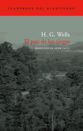 El País De Los Ciegos (Cuadernos del Acantilado) por H.G. Wells