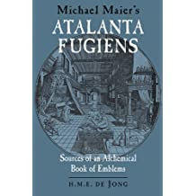 "Michael Maier's ""Atalanta Fugiens"": Sources of an Alchemical Book of Emblems"
