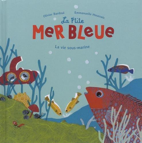 La P'tite Mer bleue par Olivier Bardoul