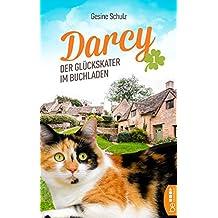 Darcy - Der Glückskater im Buchladen (Die Katzenserie 1)